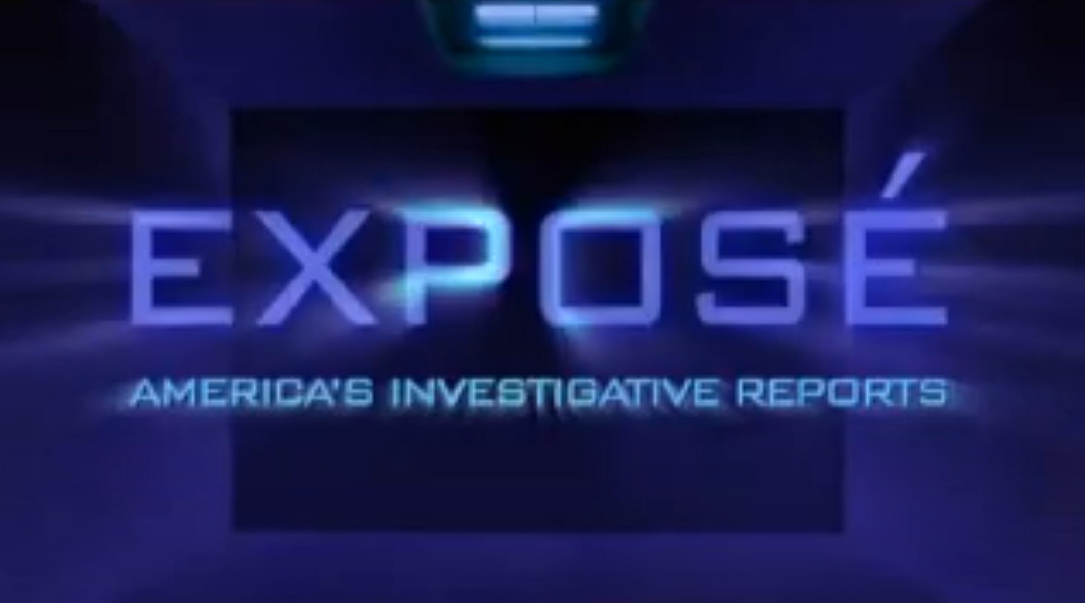EXPOSÉ: America's Investigative Reports